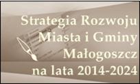 Strategia Rozwoju Miasta iGminy Małogoszcz na lata 2014-2024 - projekt do publicznego wglądu!
